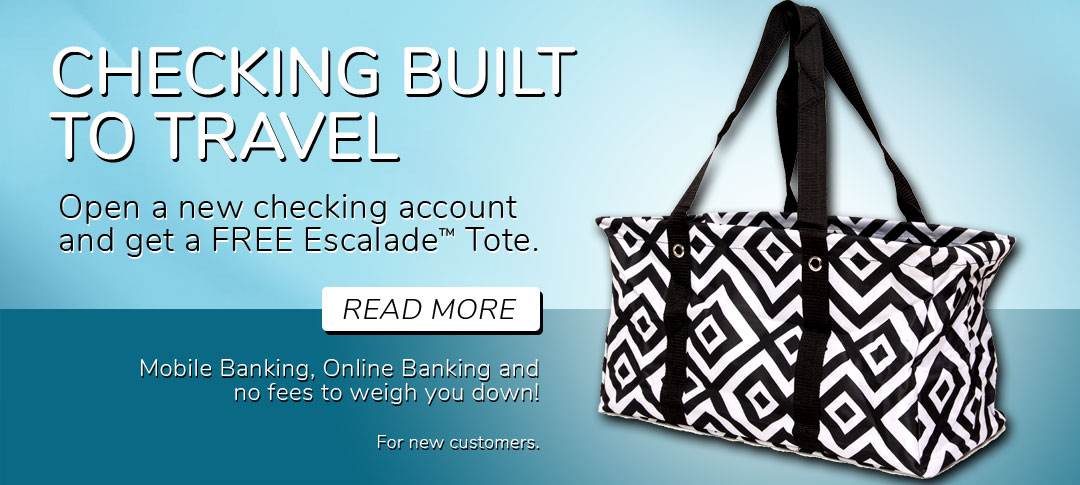 Free checking with a free Escalade Tote.
