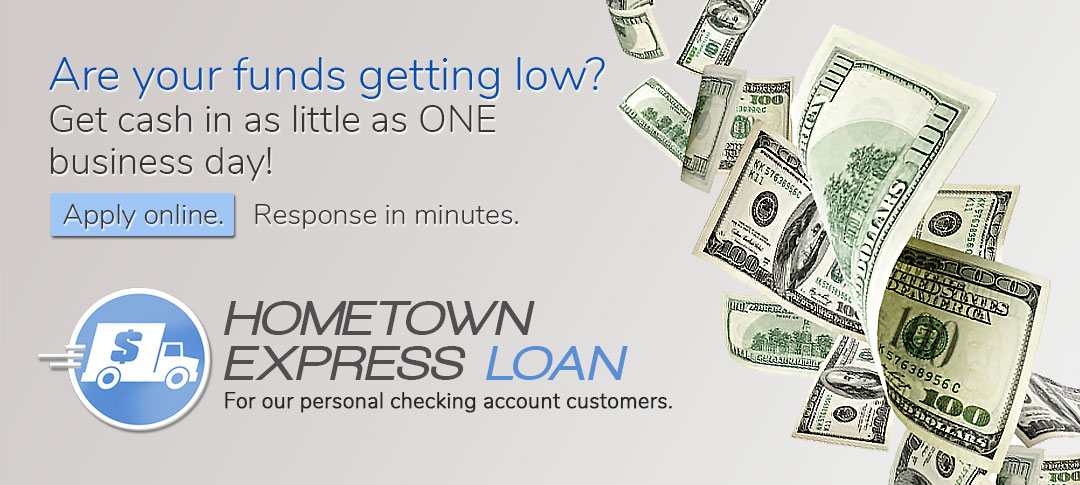 Hometown Express Loan. Your lifeline for  EMERGENCY CASH. Apply online. Response in minutes. Click to learn more.