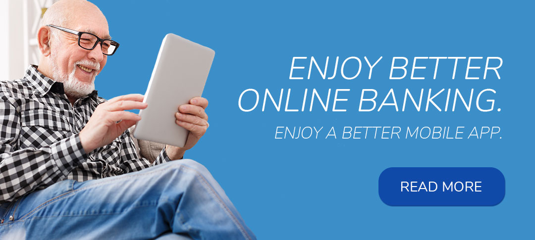 Enjoy better online banking and a better mobile app. Older man looking at tablet.
