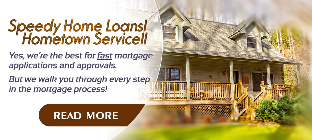 Speedy Home Loans and Hometown Service.