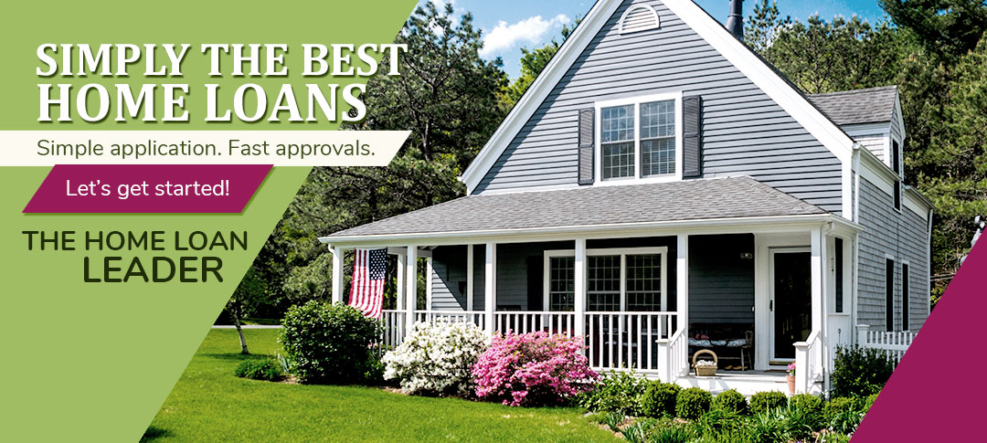 Simply the best home loans. Simple application. Fast approvals. Button link.