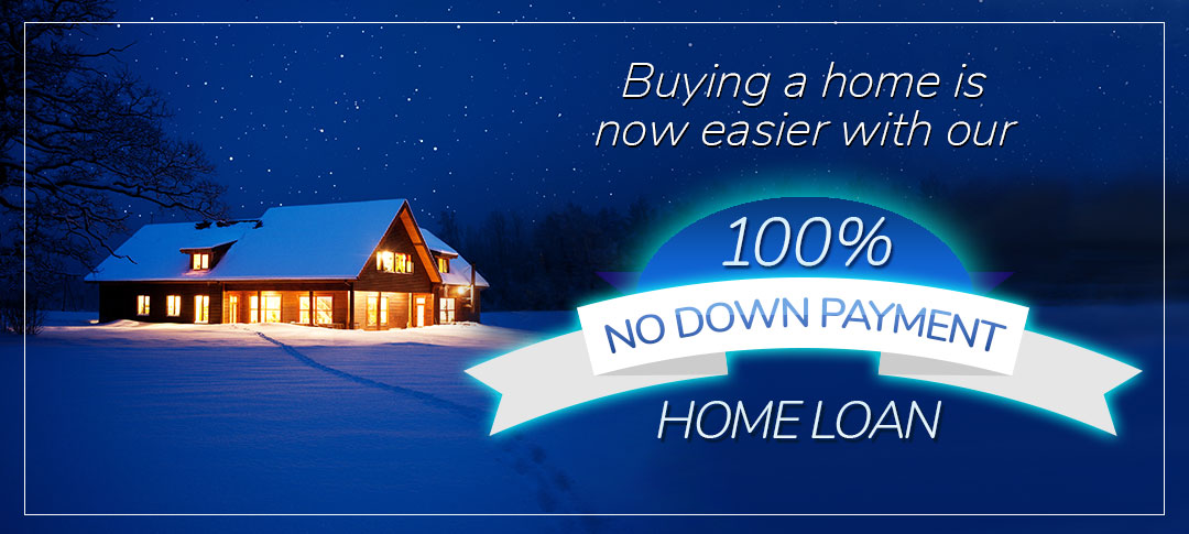 Buying a home just got easier with our up to 100% no down payment home loan.