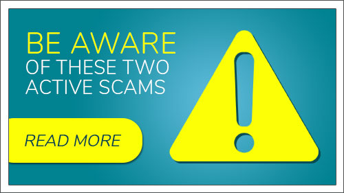 Be aware of these two active scams. Click to read more.