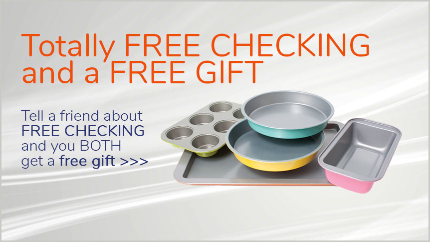 Tell a friend about the Bank of Marion's Free Checking and get a free gift