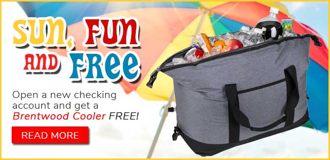 Free Brentwood Cooler with every new free checking account. Read More.