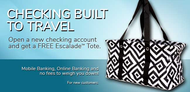 Free Escalade Tote with every new free checking account. Read More.