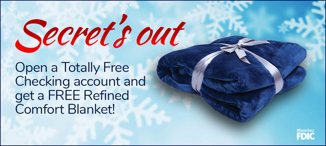 Open a new checking account and get a free Refined Comfort Blanket.