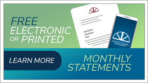 Free electronic or printed monthly statements. Learn More.