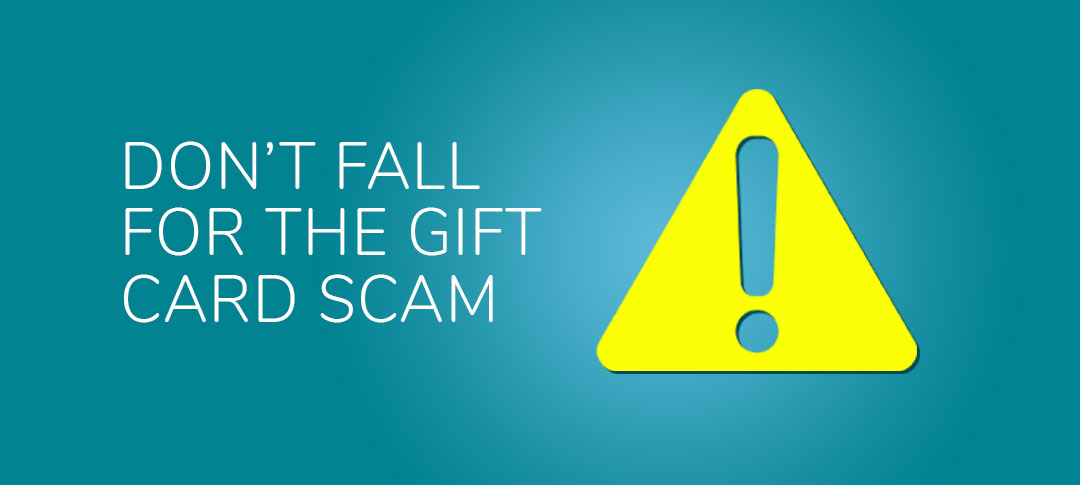 Warning! Don't fall for the gift card scam!