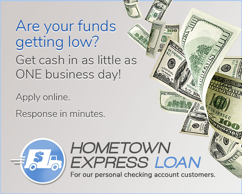 Hometown Express Loan. Get cash in as little as one business day.Apply online. We respond in minutes!