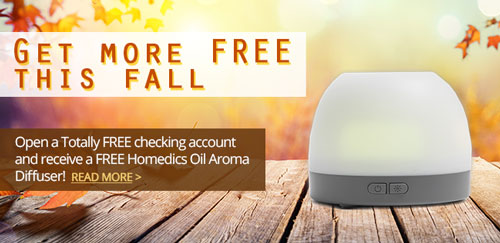 Free Homedics Aroma Diffuser with every new free checking account. Read More.