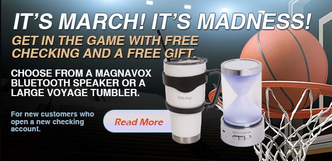 Free Voyage Tumbler or Magnavox Bluetooth Speaker with every new free checking account. Read More.
