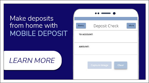 Make deposits from home with mobile deposit.