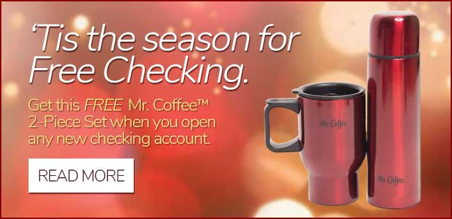 Free Mr. Coffee Set with every new free checking account. Click to Read More.