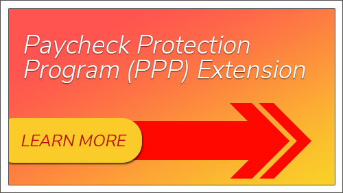 Paycheck Protection Program Extension. Learn More.