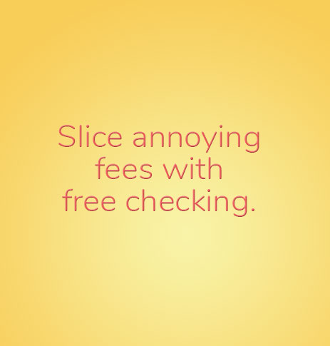 Slicing annoying fees with free checking