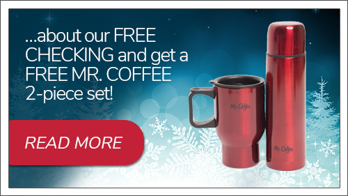 Tell a friend about free checking and get a Mr. Coffee Set. Click to read more.